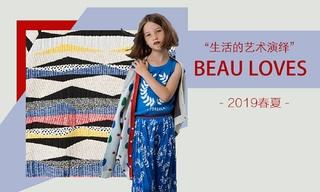 Beau Loves-生活的艺术演绎(2019春夏)
