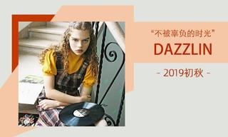 Dazzlin - 不被辜負的時光(2019初秋)