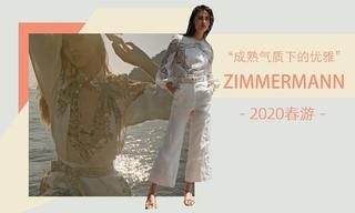 Zimmermann - 成熟气质下的优雅(2020春游 )