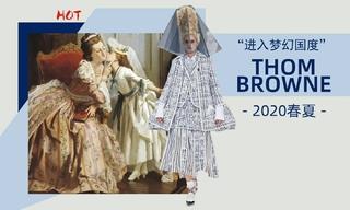 Thom Browne - 進入夢幻國度(2020春夏)